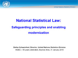 Stefan Schweinfest. Director de la División de Estadística de las Naciones Unidas. National Statistical Law: Safeguarding principles and enabling modernization